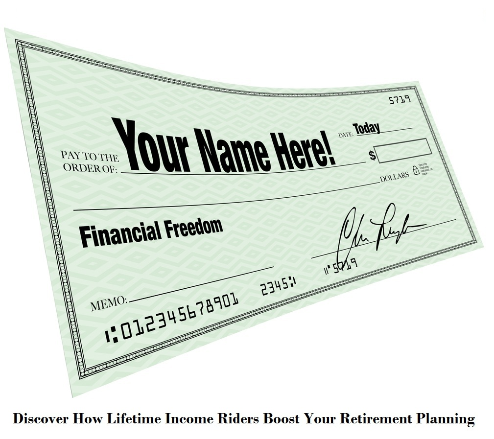 Discover How Lifetime Income Riders Boost Your Retirement Planning