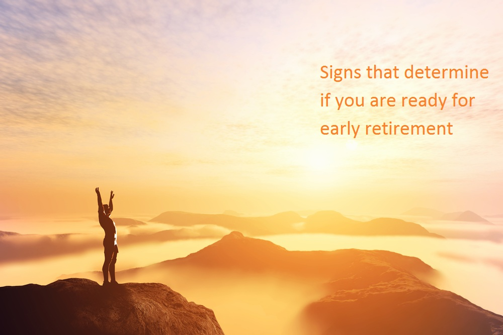 Signs that determine if you are ready for early retirement